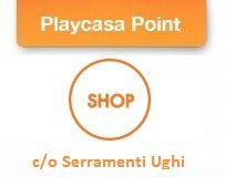Playcasa Shop Serramenti Ughi